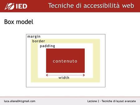 Tecniche di accessibilità web Lezione 2 - Tecniche di layout avanzate Box model.