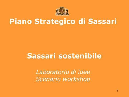 1 Piano Strategico di Sassari Sassari sostenibile Laboratorio di idee Scenario workshop.