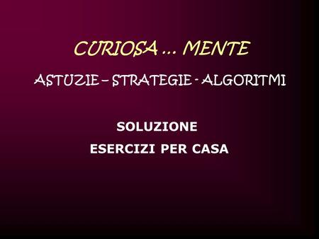 ASTUZIE – STRATEGIE - ALGORITMI