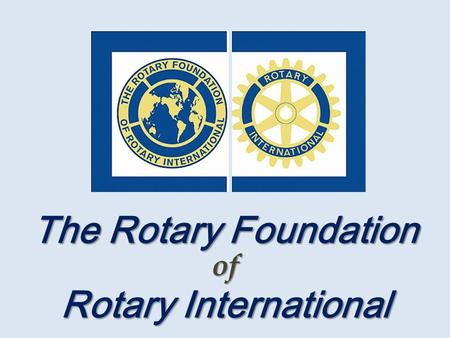 The Rotary Foundation Rotary International
