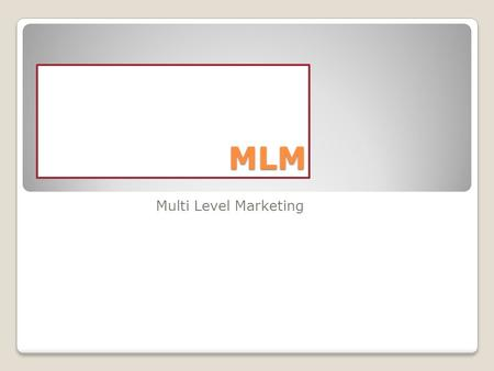 MLM Multi Level Marketing.