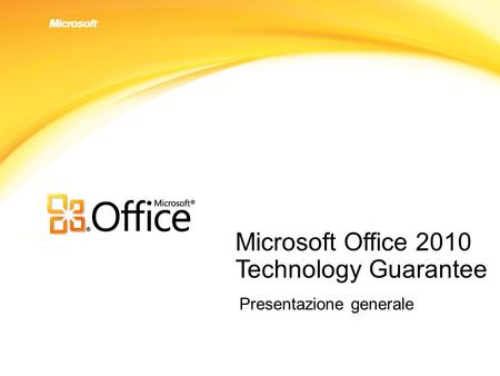 Microsoft Office 2010 Technology Guarantee Presentazione generale.