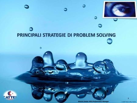 PRINCIPALI STRATEGIE DI PROBLEM SOLVING 1 Marzio Zanato HR & Performance Manager.
