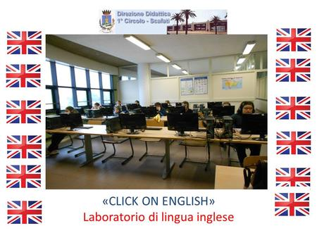 «CLICK ON ENGLISH» Laboratorio di lingua inglese.