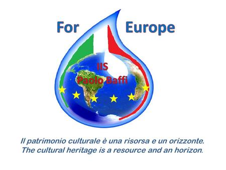 Il patrimonio culturale è una risorsa e un orizzonte. The cultural heritage is a resource and an horizon.