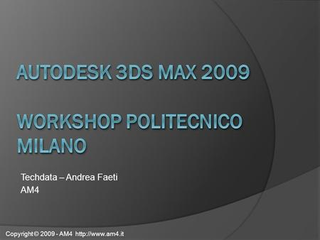 Autodesk 3ds max 2009 WORKSHOP POLITECNICO MILANO