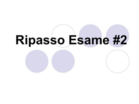 Ripasso Esame #2. Give definite article then change both to the plural 1.problema 2.mano 3.orologio 4.computer 5.matita 6.classe.