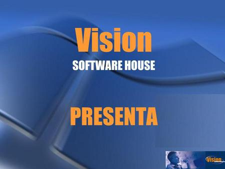 Vision SOFTWARE HOUSE PRESENTA