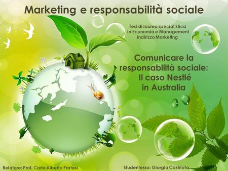 Marketing e responsabilit à sociale Tesi di laurea specialistica in Economia e Management indirizzo Marketing Relatore: Prof. Carlo Alberto Pratesi Studentessa: