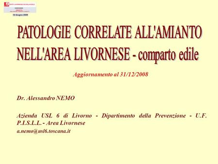 PATOLOGIE CORRELATE ALL'AMIANTO NELL'AREA LIVORNESE - comparto edile