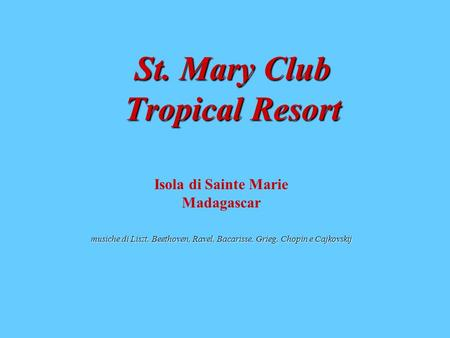 St. Mary Club Tropical Resort