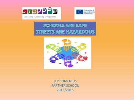 SCHOOLS ARE SAFE STREETS ARE HAZARDOUS