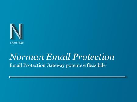 Norman Email Protection Email Protection Gateway potente e flessibile.
