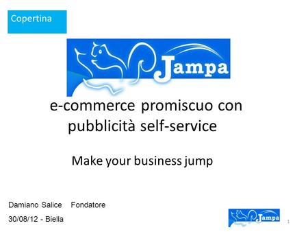 Damiano Salice Fondatore 30/08/12 - Biella e-commerce promiscuo con pubblicità self-service Make your business jump Copertina 1.