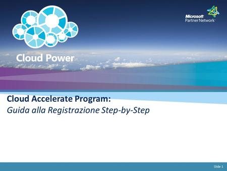 Slide 1 Cloud Accelerate Program: Guida alla Registrazione Step-by-Step.
