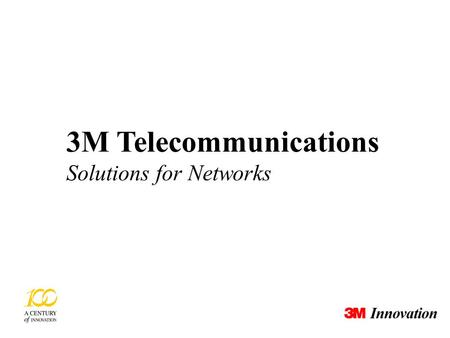 3M Telecommunications Solutions for Networks © 3M 2002 3M Telecomunicazioni 3 Innovazione Pag. 2 Minnesota Mining Manufacturing Sede a St Paul, Minnesota,