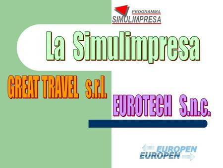La Simulimpresa GREAT TRAVEL s.r.l. EUROTECH S.n.c.