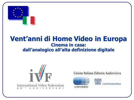 Ventanni di Home Video in Europa Cinema in casa: dallanalogico allalta definizione digitale.
