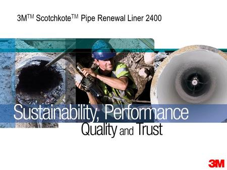 3MTM ScotchkoteTM Pipe Renewal Liner 2400
