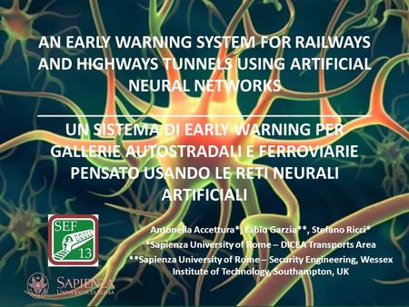 AN EARLY WARNING SYSTEM FOR RAILWAYS AND HIGHWAYS TUNNELS USING ARTIFICIAL NEURAL NETWORKS _____________________________________ UN SISTEMA DI EARLY WARNING.