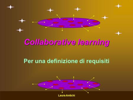 Laura Antichi Collaborative learning Per una definizione di requisiti.