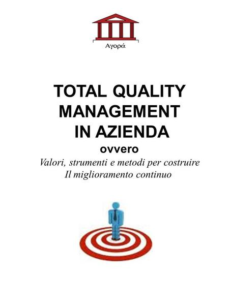 TOTAL QUALITY MANAGEMENT IN AZIENDA