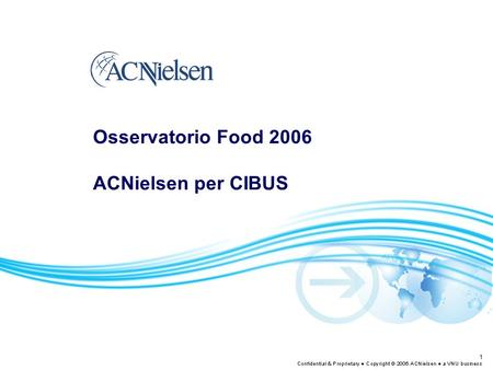1 Osservatorio Food 2006 ACNielsen per CIBUS. 2 Key Findings.