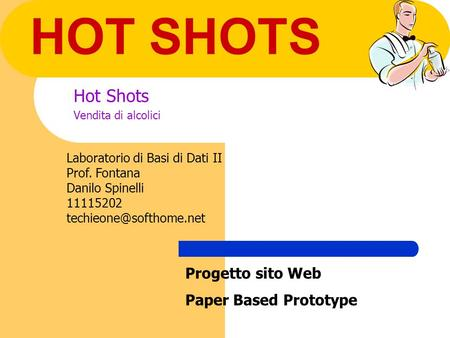 Hot Shots Vendita di alcolici