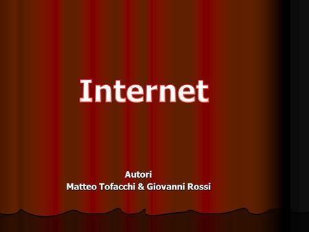 Autori Matteo Tofacchi & Giovanni Rossi. INDICE 1. Arpanet 2. Da Arpanet a Internet 3. Nascita del World Wide Web 4. Sicurezza 5. Privacy 6. Copyright.