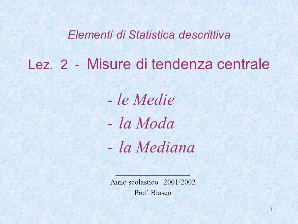 1 Elementi di Statistica descrittiva Lez.