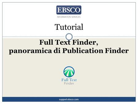 Tutorial Full Text Finder, panoramica di Publication Finder support.ebsco.com.