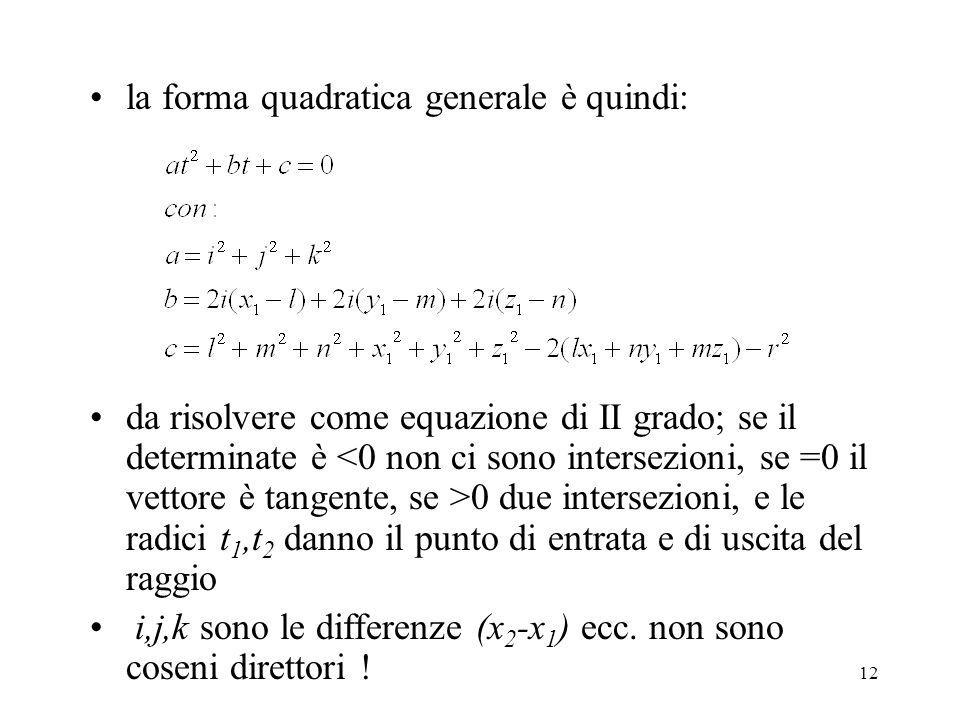 13 si ricava anche la normale alla sfera nel punto di intersezione (tangenza):