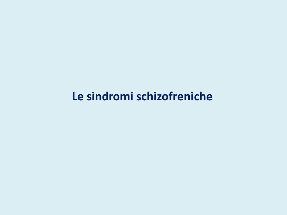 Schizofrenia Sindrome caratterizzata da alterazioni del pensiero e della percezione e da affettività inappropriata o appiattita, con coscienza lucida e capacità intellettive conservate.