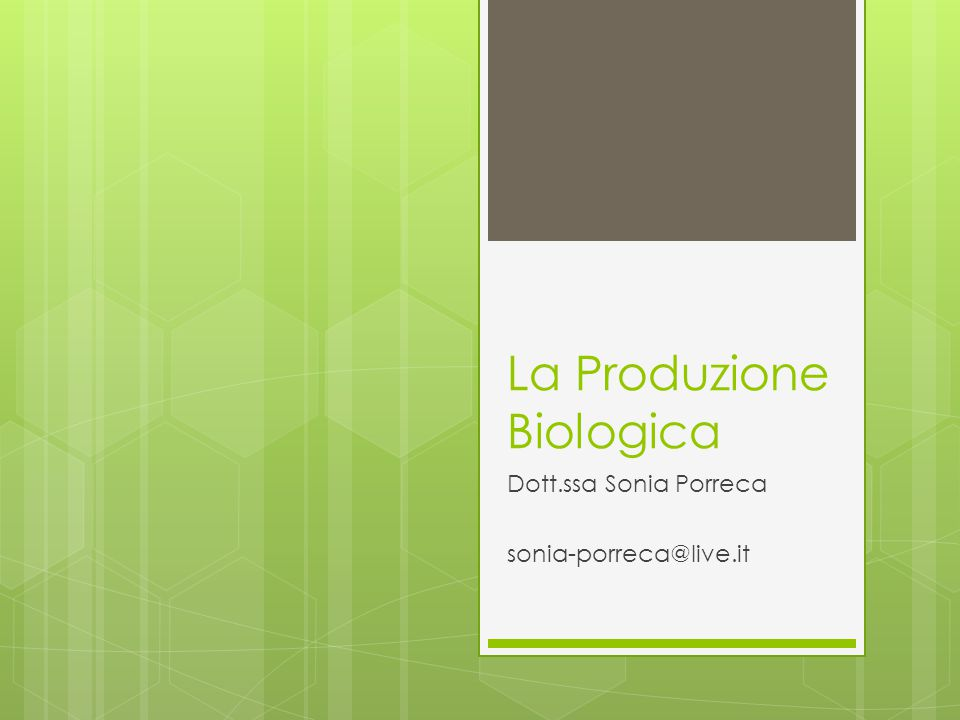 Cosa è il BIOLOGICO è un metodo di produzione definito dal punto di vista legislativo a livello comunitario con un regolamento, il Reg.