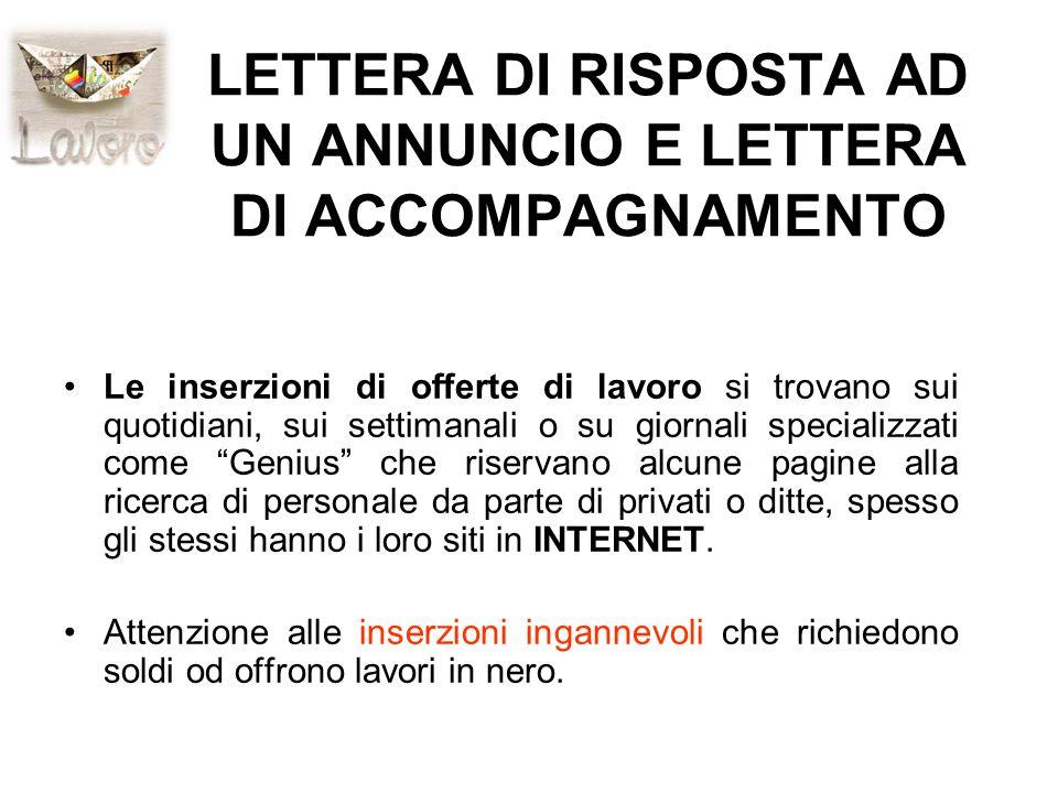 LA LETTERA DI RISPOSTA AD UN ANNUNCIO Se la lettera è la risposta da un annuncio è bene indicare la data di pubblicazione.