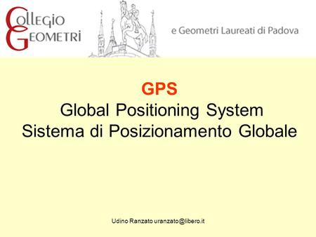 GPS Global Positioning System Sistema di Posizionamento Globale
