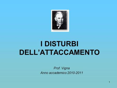 I DISTURBI DELL'ATTACCAMENTO