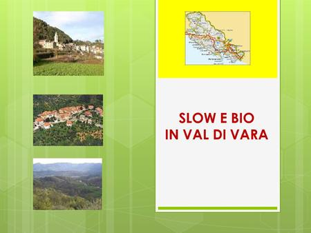 SLOW E BIO IN VAL DI VARA.