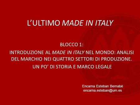 L'ULTIMO MADE IN ITALY BLOCCO 1: