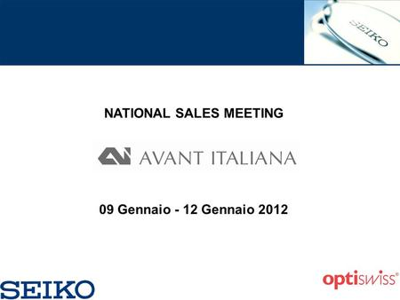 NATIONAL SALES MEETING 09 Gennaio - 12 Gennaio 2012.