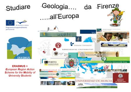 FLORENCE ERASMUS + European Region Action Scheme for the Mobility of University Students Studiare Geologia…. da Firenze …..all'Europa.