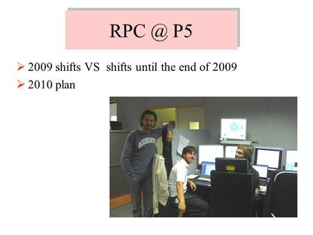 P5  2009 shifts VS shifts until the end of 2009  2010 plan.