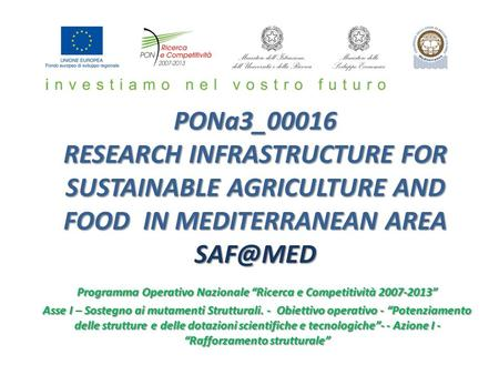 PONa3_00016 RESEARCH INFRASTRUCTURE FOR SUSTAINABLE AGRICULTURE AND FOOD IN MEDITERRANEAN AREA PONa3_00016 RESEARCH INFRASTRUCTURE FOR SUSTAINABLE.
