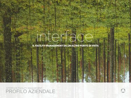 PROFILO AZIENDALE INTERFACE FACILITY MANAGEMENT. PROPOSTA RETAIL FACILITY MANAGEMENT DATA.