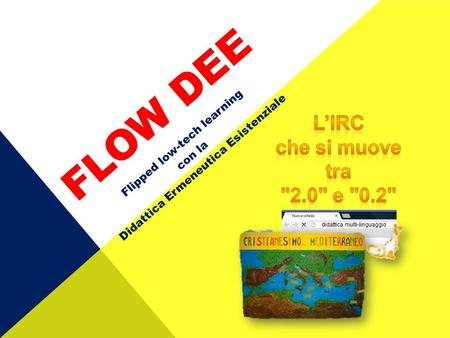 FLOW DEE Flipped low-tech learning con la Didattica Ermeneutica Esistenziale.