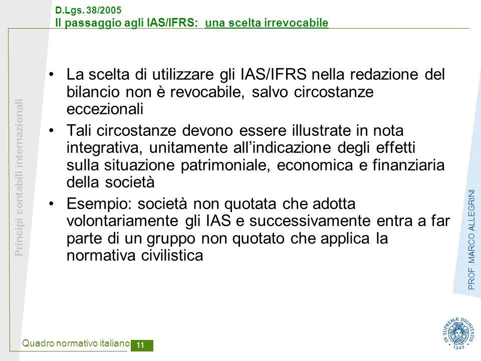 Quadro normativo italiano 12 Principi contabili internazionali PROF.MARCO ALLEGRINI D.Lgs.
