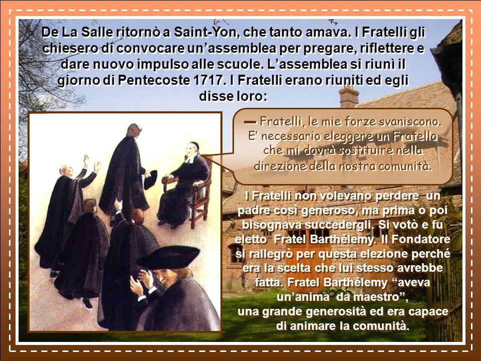 De La Salle ritornò a Saint-Yon, che tanto amava.