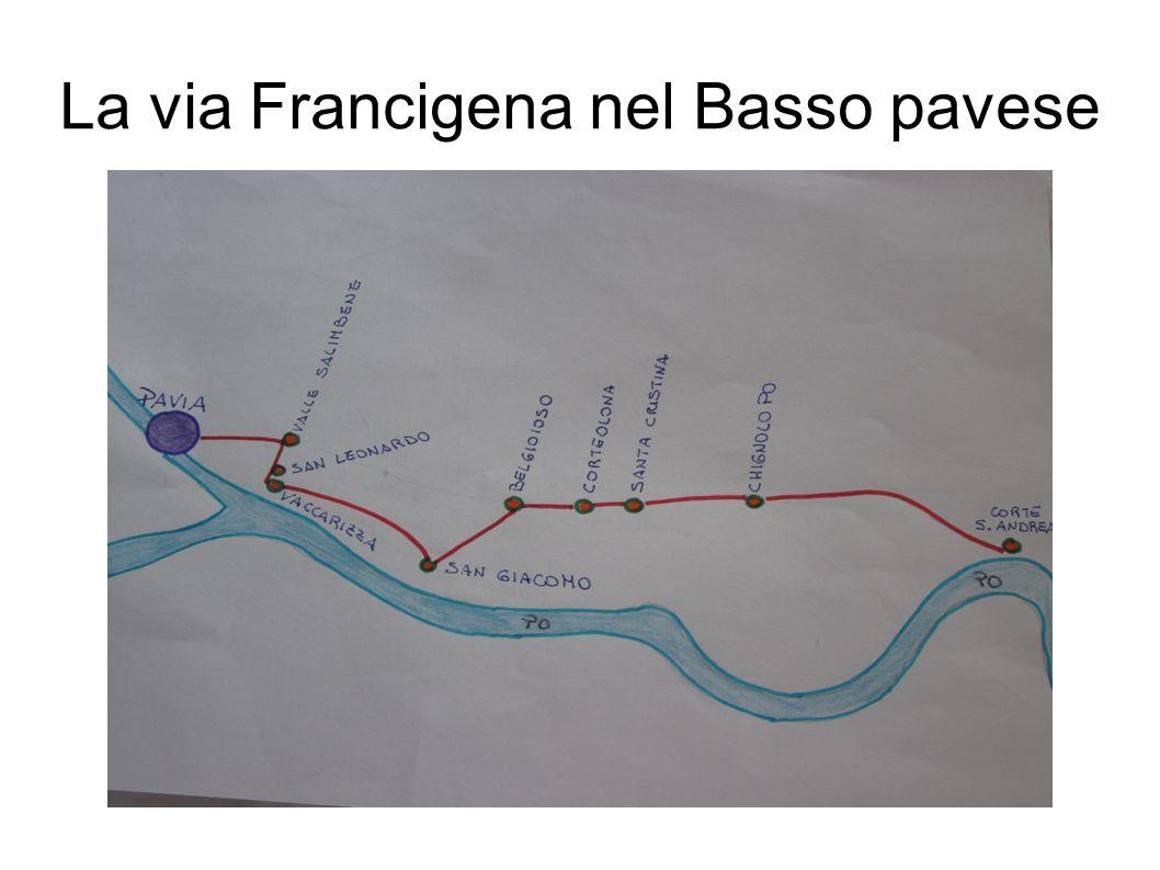 Nel Basso pavese la via Francigena è conosciuta anche come Via Regina e ricalca parte del percorso di Sigerico.