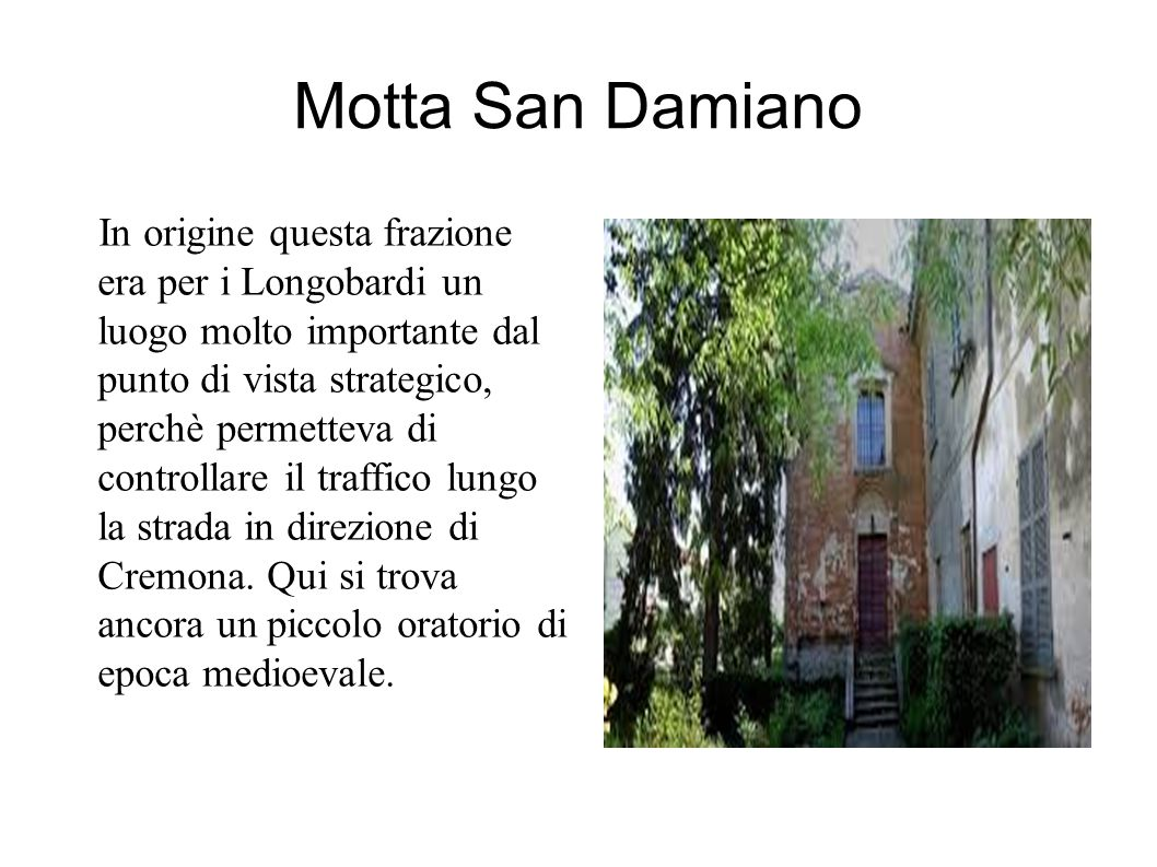Proseguendo si incontra la frazione di San Leonardo, che sorge su un dosso elevato, in posizione di controllo.