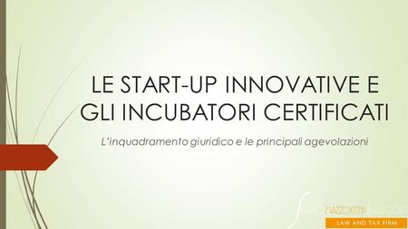 LE START-UP INNOVATIVE E GLI INCUBATORI CERTIFICATI